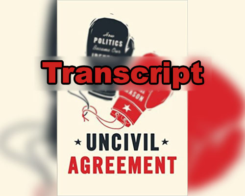 Transcript Uncivil Agreement You Are Not So Smart